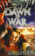 Dawn of War by C S Goto Warhammer 40,000 book paperback 40k